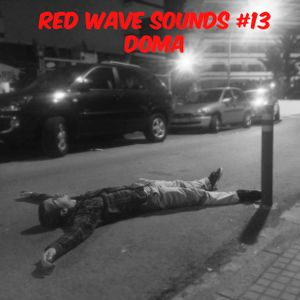 RED WAVE SOUNDS #13 DOMA
