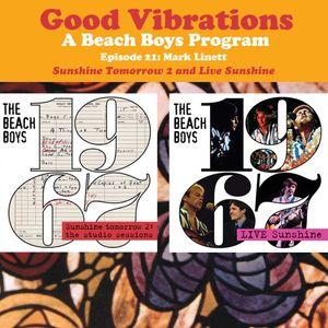 Good Vibrations: Episode 21 — Mark Linett discusses Sunshine Tomorrow 2 and Live Sunshine
