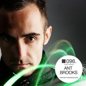 Ant Brooks - OHMcast #096 by OnlyHouseMusic.org