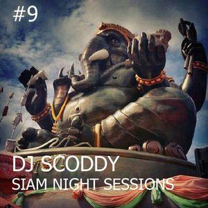Dj Scoddy Siam Night Sessions #9