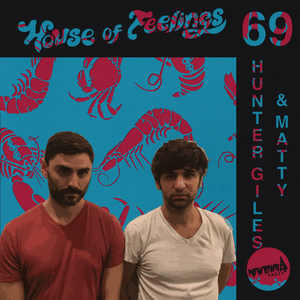 House of Feelings Radio Ep 69: 9.15.17 (Hunter Giles)