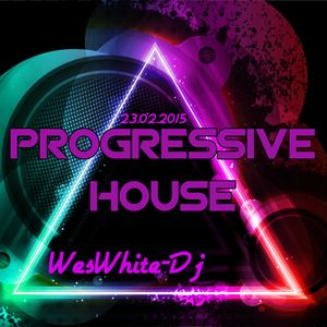 WesWhite-Dj - Progressive House Mix 23/ 02/ 2015