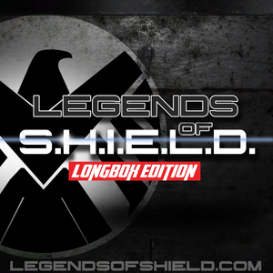 Legends of S.H.I.E.L.D. Longbox Edition February 17th, 2016 (A Marvel Comic Book Podcast)