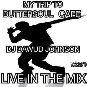 MY TRIP TO BUTTERSOUL CAFE DJ DAWUD JOHNSON LIVE IN THE MIX