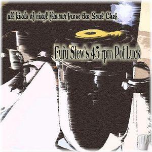 Fufu Stew's 45 rpm Pot Luck