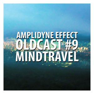 Oldcast #9 - Mindtravel (02.22.2011)