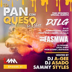 The Pan Con Queso Mixshow - Episode 7 feat. DJ's Asado, Fasmwa, LG
