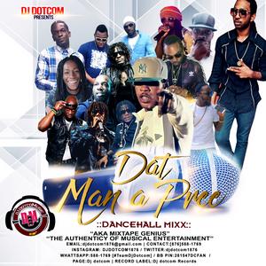 DJ DOTCOM_DAT MAN A PREE_DANCEHALL_MIX (JUNE - 2017 - EXPLICIT VERSION)