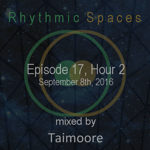 Episode 17 Hour 2 mixed by Taimoore