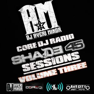 DJ Averi Minor - Core DJ Radio: Shade 45 Sessions Volume Three