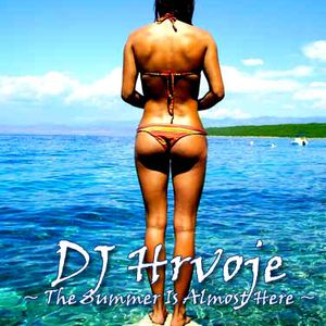 DJ Hrvoje - The ♥ Summer ♥ Is Almost Here MIX 2o11