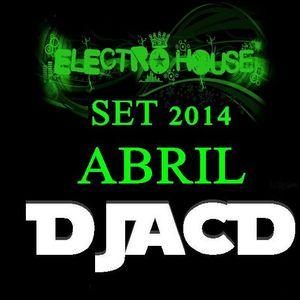 Electro House set 2014 Abril (DJACD) vol 1
