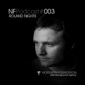 NF Tunnel FM Podcast#003 (Roland Nights)