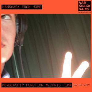 Membership Function w/Chris Timm 06.07.2021 - Hamshack From Home