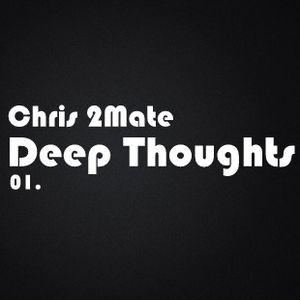 Chris 2Mate - Deep Thoughts 01.