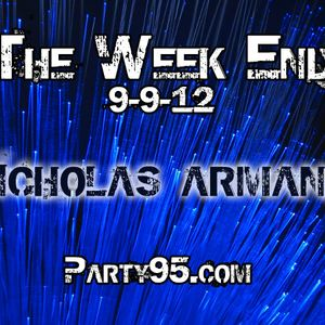The Week End 9/9/12 [Broadcast on Party95.com]