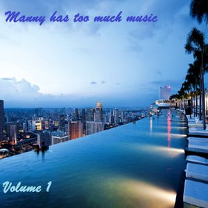 Manny Has Too Much Music - Volume 1