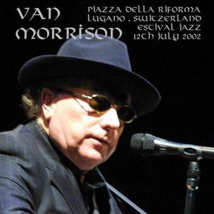 Van Morrison - 2002-07-12  Piazza Della Riforma, Lugano, Switzerland