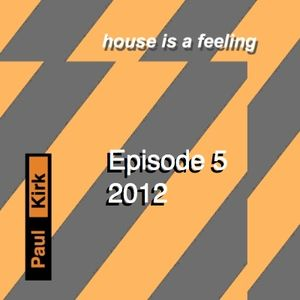 House Is A Feeling, Episode 5, 2012