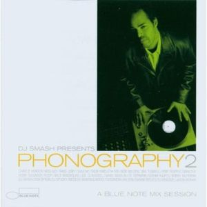 DJ Smash Presents: Phonography, The Blue Note Mix Vol. 2 (2003)