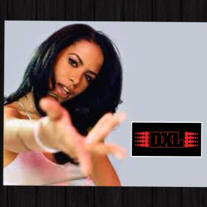 DJ DXL - LOVE, AALIYAH