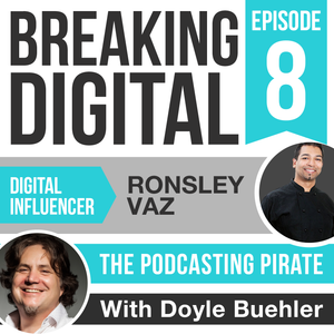 Ronsley Vaz - The Podcasting Pirate, Episode 8 Digital Influencers Interview