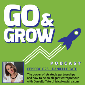 The power of strategic partnerships and how to be an elegant entrepreneur, with Danielle Tate of Mis