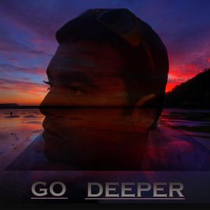 - GO DEEPER -