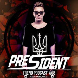 Dj President - TrendPodcast (Episode 8)