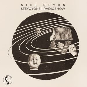 Nick Devon - Steyoyoke Radioshow #079
