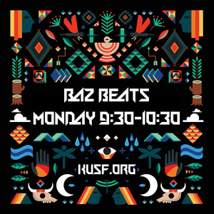 Baz Beats (Omnitempo Maximalism) @ KUSF.org (2/8/2016)