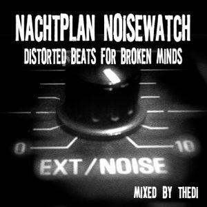 Nachtplan Noisewatch 1 - Distorted Beats For Broken Minds
