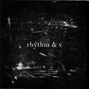 rhythm & v