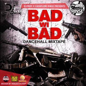 DJ Troy & CashFlow Rinse - Bad Wi Bad