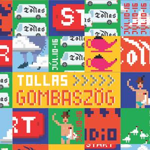 Tollas Rádió - Gombaszögi kiadás (10-16.7.2017)