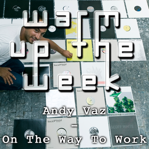 Andy Vaz - On The Way To Work