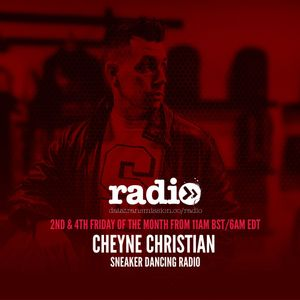 Sneaker Dancing Radio With Cheyne Christian - EP3