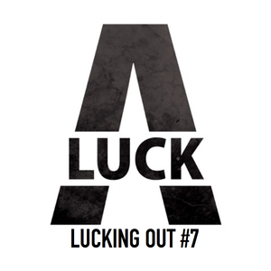 DJ A-Luck: Lucking Out #7