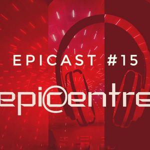 EPICENTRE - EPICAST #15