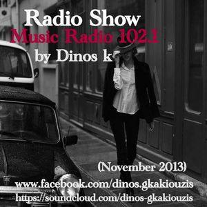Radio Show / Music Radio 102.1 (Greece) by Dinos k (November 2013)