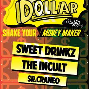 Sweet Drinkz + Theincult @ Dollar (Muffin Club, Zaragoza, Mayo 2012)