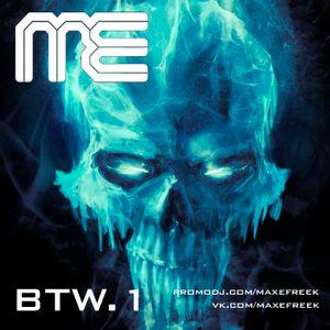 Max E.F.R.E.E.K. - BTW.1