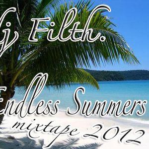 DJ FILTH - ENDLESS SUMMERS MIXTAPE 2012