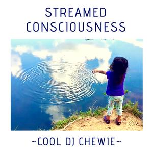 Streamed Consciousness
