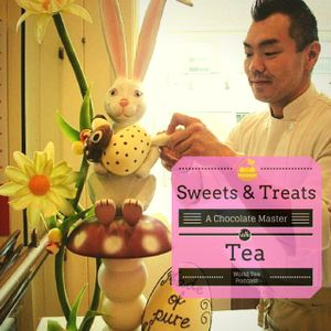 Sweets & Treats, A World Chocolate Master Talks Tea