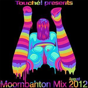 """ Touché! "" Moombahton Mix August 2012"