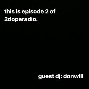 2DopeRadio, Vol. 2, ep. 2