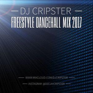 Dj Cripster - Freestyle Dancehall Mix 2017