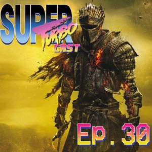 Dark Souls III Impressions and Difficulty In Games - STC Ep. 30