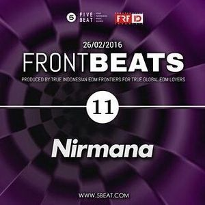 FRFID x 5BEAT presents FRONTBEATS eps 11 (Hosted by NIRMANA )